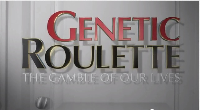 Genetic roulette the gamble of our lives documentary